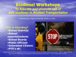 biodiesel workshops to educate and promote use of b20 biodiesel in student transportation