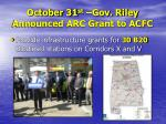 october 31 st gov riley announced arc grant to acfc