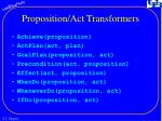 proposition act transformers