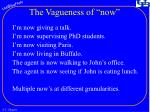 the vagueness of now