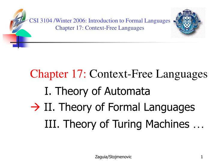csi 3104 winter 2006 introduction to formal languages chapter 17 context free languages n.