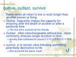 outlive outlast survive