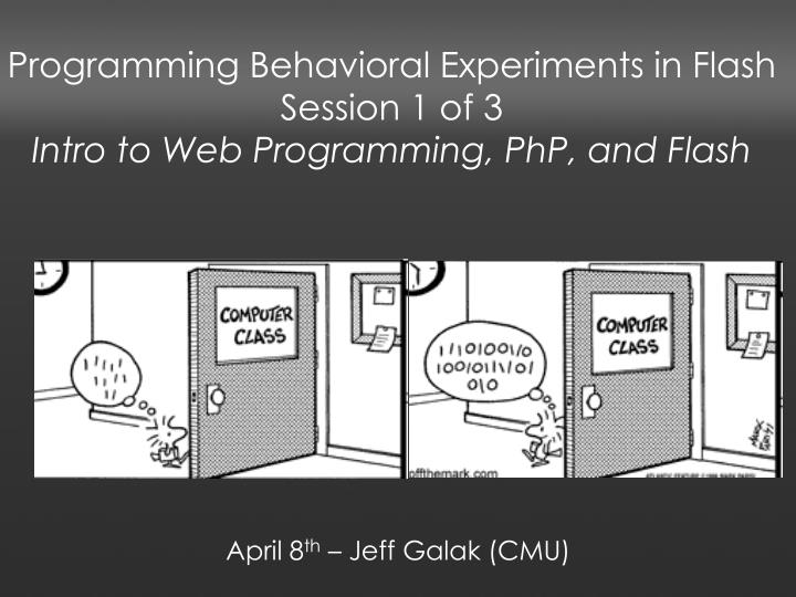 programming behavioral experiments in flash session 1 of 3 intro to web programming php and flash n.