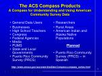 the acs compass products a compass for understanding and using american community survey data