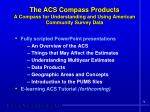 the acs compass products a compass for understanding and using american community survey data1