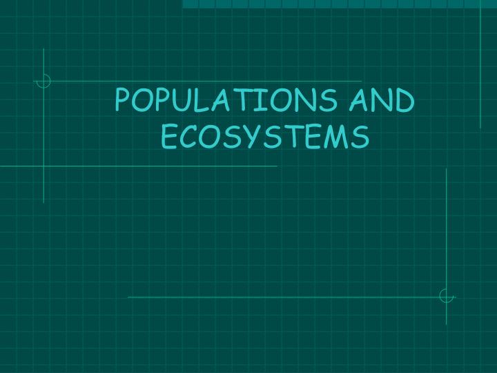 populations and ecosystems n.