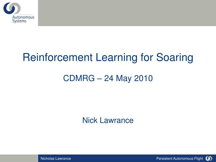 reinforcement learning for soaring cdmrg 24 may 2010 n.