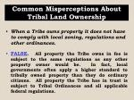 common misperceptions about tribal land ownership1