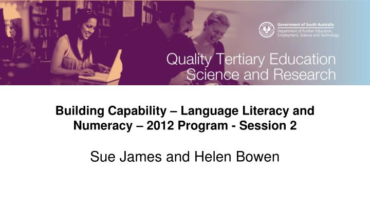 building capability language literacy and numeracy 2012 program session 2 n.