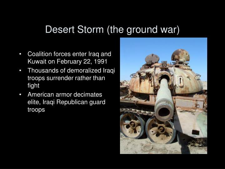 Desert Storm (the ground war)