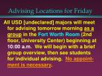 advising locations for friday