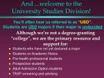 and welcome to the university studies division