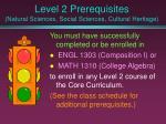 level 2 prerequisites natural sciences social sciences cultural heritage