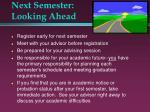 next semester looking ahead