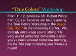 true colors workshop