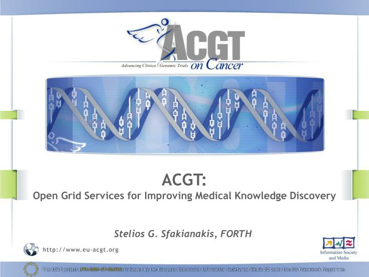 acgt open grid services for improving medical knowledge discovery n.