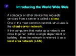 introducing the world wide web1