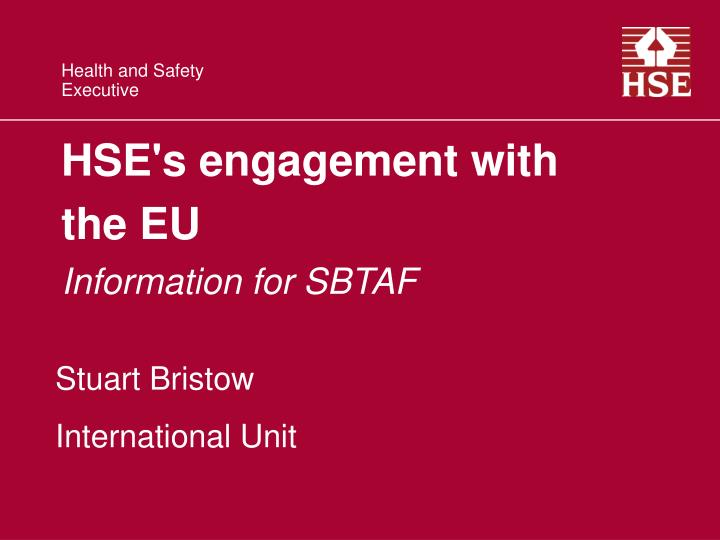 hse s engagement with the eu information for sbtaf n.