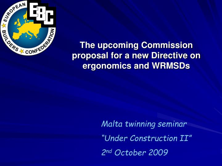 the upcoming commission proposal for a new directive on ergonomics and wrmsds n.