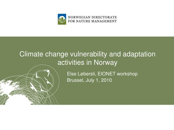 climate change vulnerability and adaptation activities in norway n.