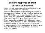 bilateral response of brain to stress and trauma