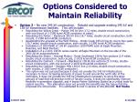 options considered to maintain reliability1