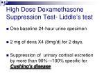 high dose dexamethasone suppression test liddle s test