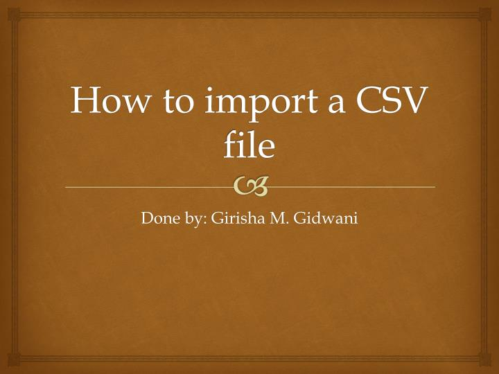 how to import a csv file n.