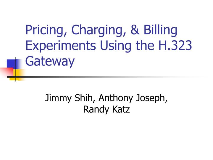 pricing charging billing experiments using the h 323 gateway n.