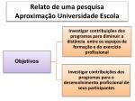 relato de uma pesquisa aproxima o universidade escola