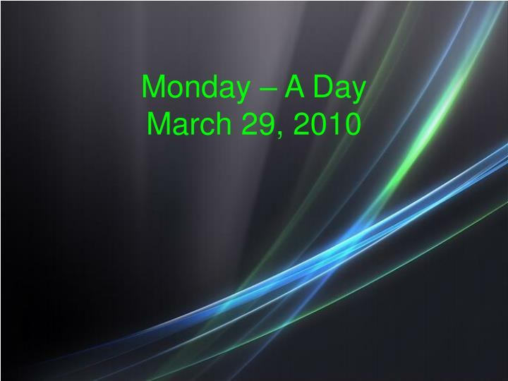 monday a day march 29 2010 n.