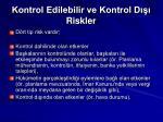 kontrol edilebilir ve kontrol d riskler