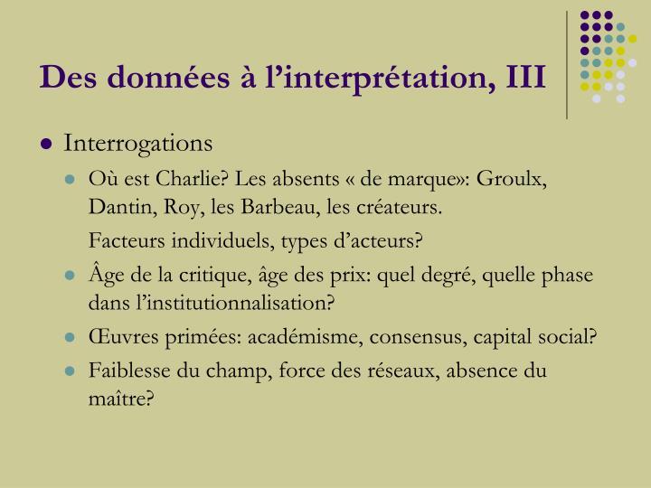 Des données à l'interprétation, III