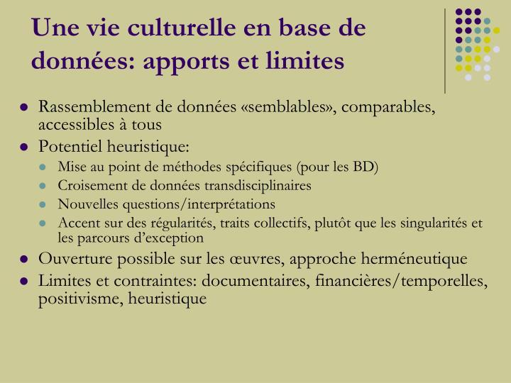 Une vie culturelle en base de données: apports et limites
