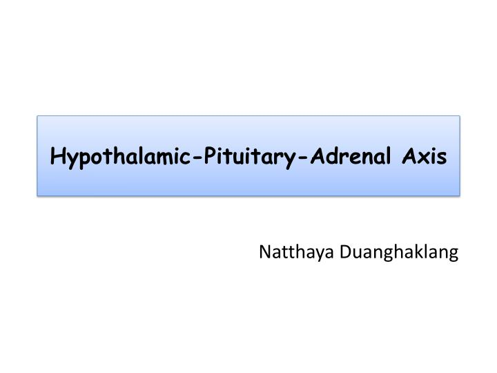 hypothalamic pituitary adrenal axis n.