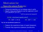 motivation for specification patterns