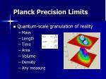 planck precision limits