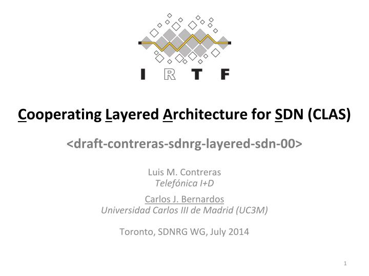 c ooperating l ayered a rchitecture for s dn clas draft contreras sdnrg layered sdn 00 n.