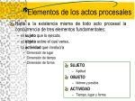 elementos de los actos procesales