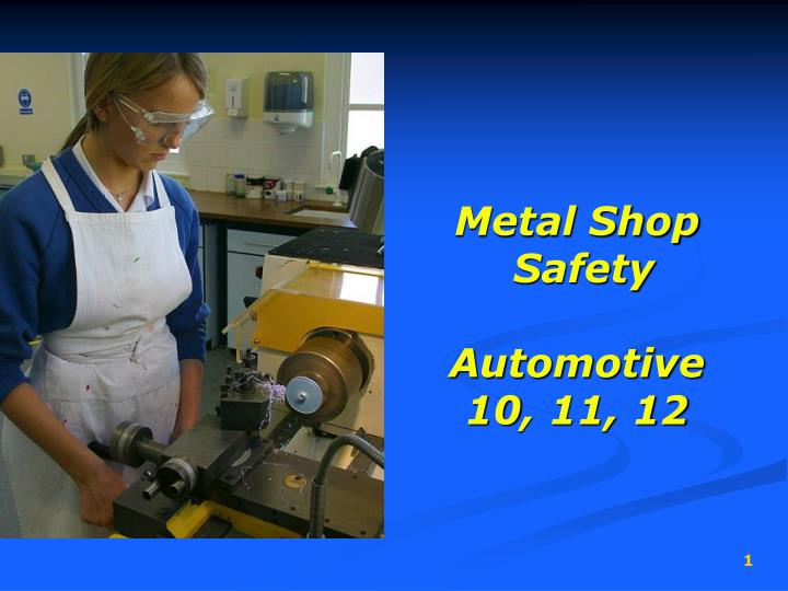 metal shop safety automotive 10 11 12 n.