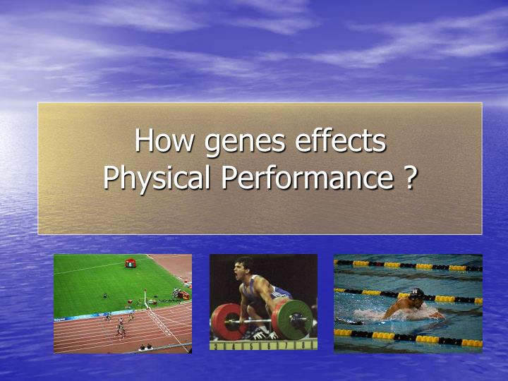 how genes effects physical performance n.