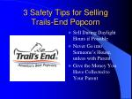 3 safety tips for selling trails end popcorn