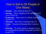 how to sell to 25 people in one week