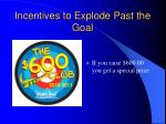 incentives to explode past the goal
