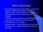 more incentives