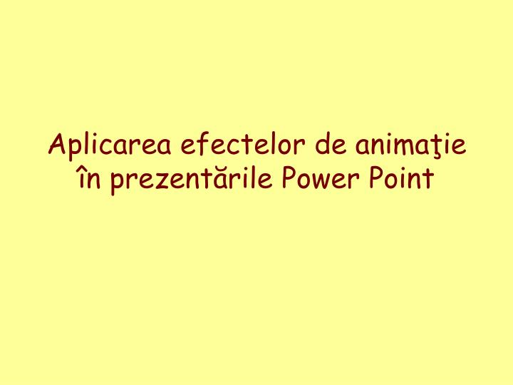 aplicarea efectelor de anima ie n prezent rile power point n.