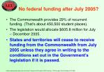no federal funding after july 2005