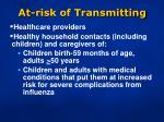 at risk of transmitting