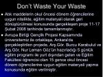 don t waste your waste
