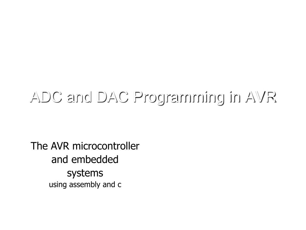 Ppt Adc And Dac Programming In Avr Powerpoint Presentation Id Serial Pic Programmer N